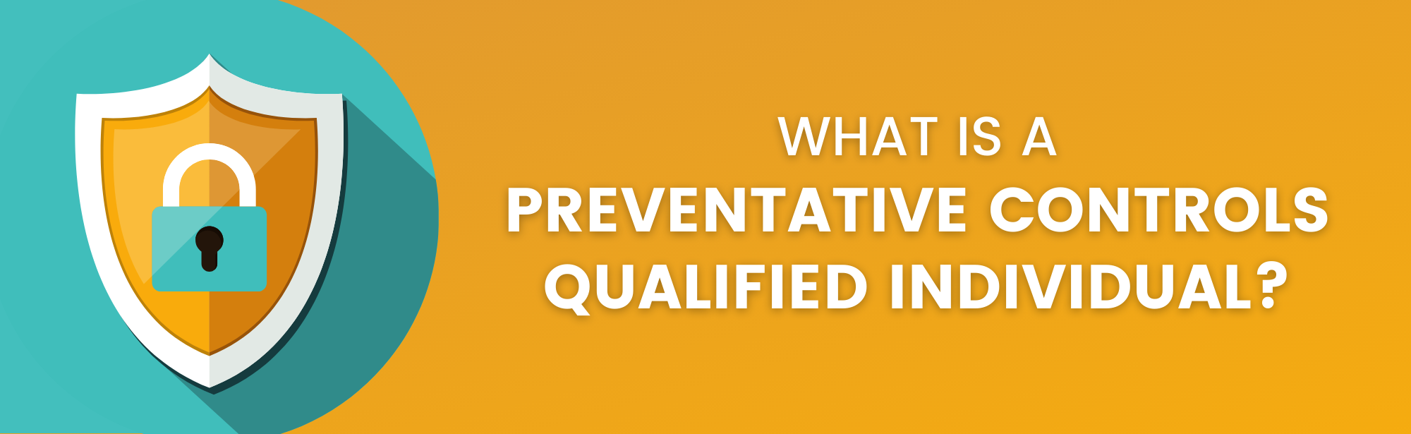 Blog header - A Guide to FSMA PCQI Requirements