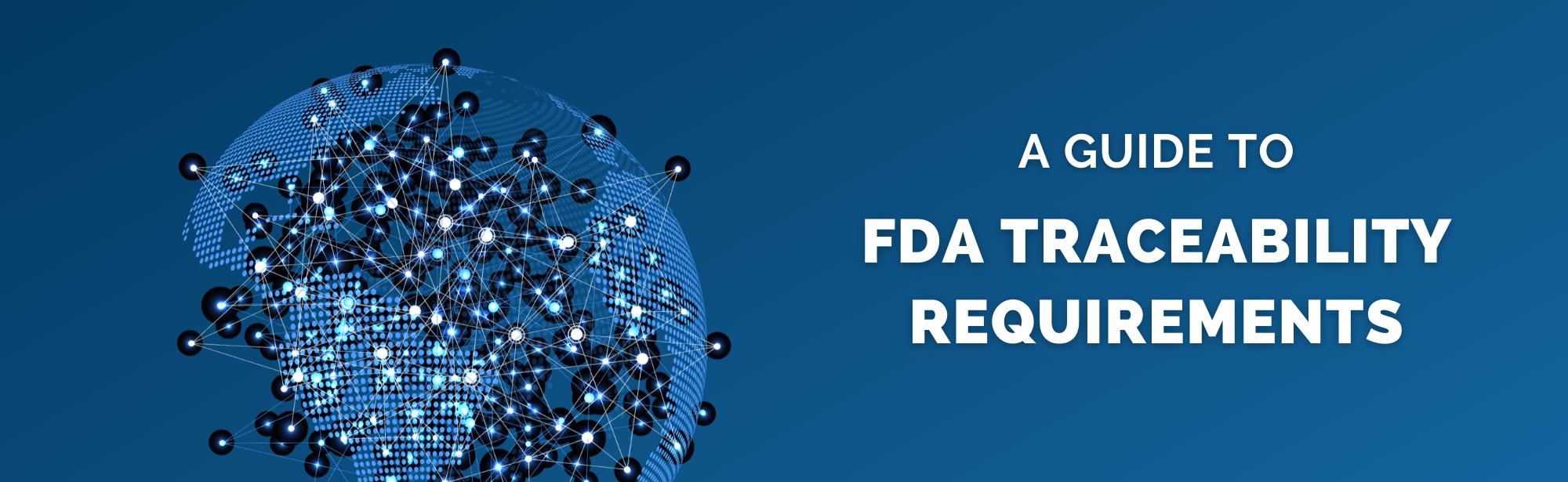FDA Traceability Requirements