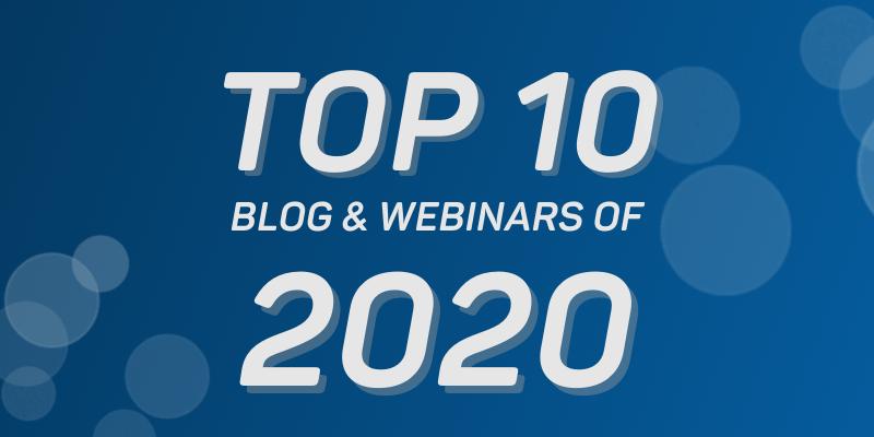 Top 10 Blogs & Webinars of 2020
